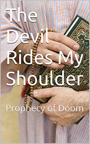 The Devil Rides My Shoulder: Prophecy of Doom (English Edition)