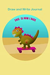T Rex on a Skateboard at the Beach Draw and Write Journal: A dinosaur and skateboarding themed Sketch and Story Journal that kids will love! Popular ... the cover in text - educational and fun too! Paperback