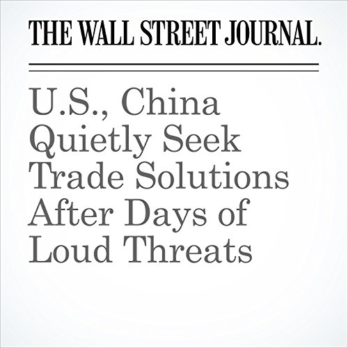 U.S., China Quietly Seek Trade Solutions After Days of Loud Threats copertina