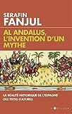 Al Andalus, l'invention d'un mythe - La réalité historique de l'Espagne des trois cultures - Format Kindle - 9782810007066 - 14,99 €