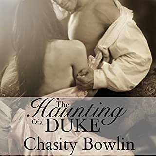 The Haunting of a Duke     Dark Regency, Book 1              By:                                                                                                                                 Chasity Bowlin                               Narrated by:                                                                                                                                 James Michael                      Length: 8 hrs and 39 mins     95 ratings     Overall 4.0