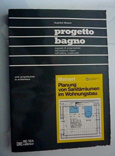 'PROGETTO BAGNO Manuale di progettazione dell'ambiente bagno nell'edilizia residenziale, Serie progettazione in Architettura'