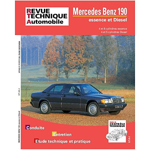 Mercedes Benz 190 - moteurs 4 et 6 cylindres essence, moteurs 4 et 5 cylindres Diesel et turbo Diesel