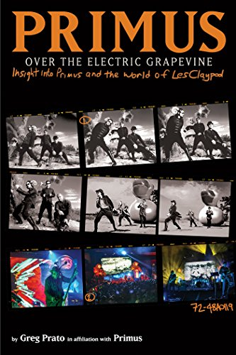 Primus, Over the Electric Grapevine: Insight into Primus and the World of Les Claypool (English Edition)