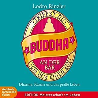 Triffst du Buddha an der Bar...gib ihm einen aus Titelbild