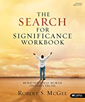 The Search for Significance: Build Your Self-worth on God's Truth