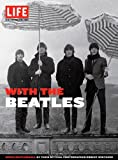 LIFE With the Beatles (Life Great Photographers Series)