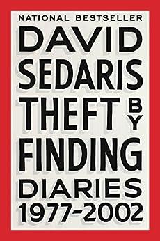 Theft by Finding: Diaries (1977-2002) by [David Sedaris]