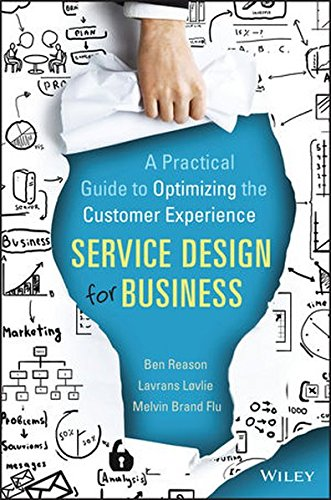 Service Design for Business: A Practical Guide to Optimizing the Customer Experience