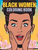 Black Women Coloring book: High quality illustrations of fancy black women to color and draw on. Black women coloring book for adults and kids.