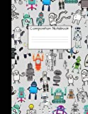 Composition Notebook: Wide Ruled Robot Party Robotic Club Cute Composition Notebook, College Notebooks, Girl Boy School Notebook, Composition Book, ... For Home School Girls And Boys) (Volume 1)