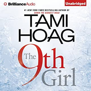 The 9th Girl                   Written by:                                                                                                                                 Tami Hoag                               Narrated by:                                                                                                                                 David Colacci                      Length: 13 hrs and 11 mins     11 ratings     Overall 4.1
