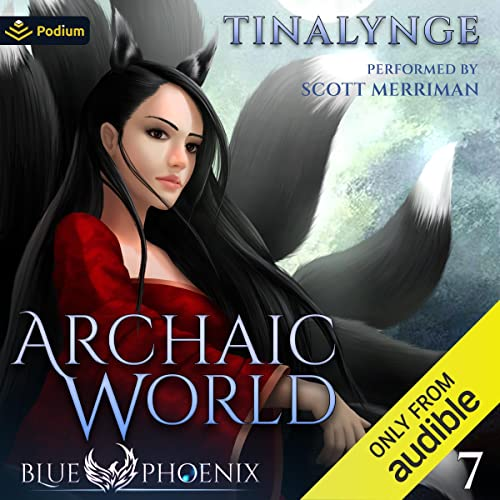 Archaic World Audiobook By Tinalynge cover art