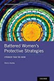 Image of Battered Women's Protective Strategies: Stronger Than You Know (Interpersonal Violence)
