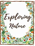 Exploring Nature/nature journal: : Kids Nature Journal, Fun Nature Drawing And Journalist/ Workbook For Children/ Nature Log Activity Book, Exploring ... and Observations,nature walk book for kid