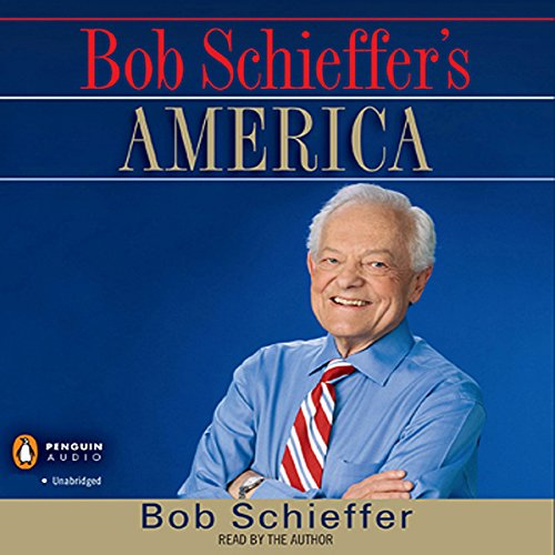 Bob Schieffer's America audiobook cover art