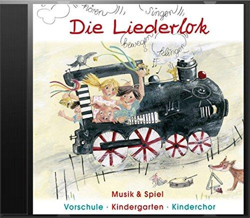 Die Liederlok - Hörbeispiele-CD: Musik & Spiel Vorschule - Kindergarten - Kinderchor
