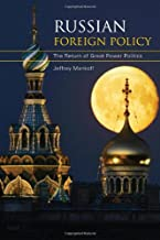 Russian Foreign Policy: The Return of Great Power Politics (Council on Foreign Relations Books (Rowman & Littlefield))