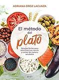El método del plato: Recetas fáciles para planificar tus menús y comer de manera saludable (Salud y Bienestar)