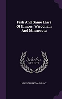 Fish And Game Laws Of Illinois, Wisconsin And Minnesota