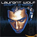 Songtexte von Laurent Wolf - Positiv Energy