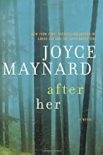 By Joyce Maynard - After Her: A Novel (7/21/13)