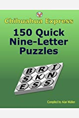 Chihuahua Express: 150 Quick Nine-Letter Puzzles Paperback