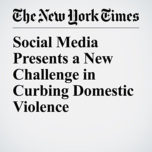 Social Media Presents a New Challenge in Curbing Domestic Violence audiobook cover art
