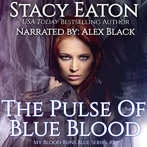 The Pulse of Blue Blood: The Back Story of Calista Audiobook By Stacy Eaton cover art