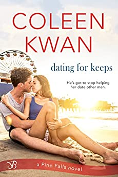 Dating for Keeps (Pine Falls Book 3) by [Coleen Kwan]
