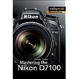 Mastering the Nikon D7100 (The Mastering Camera Guide Series) (English Edition)