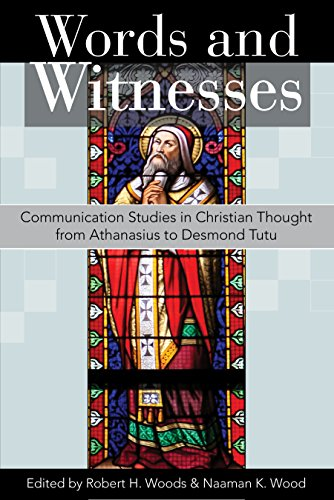 Words and Witnesses: Communication Studies in Christian Thought from Athanasius to Desmond Tutu (English Edition)