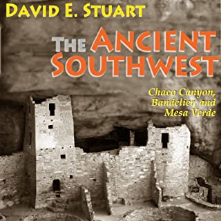 The Ancient Southwest: Chaco Canyon, Bandelier, and Mesa Verde audiobook cover art