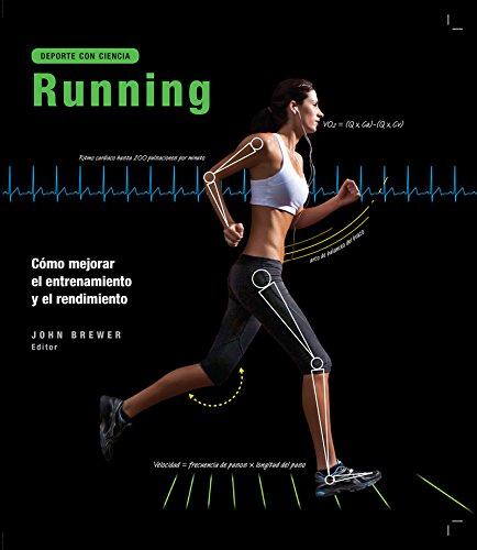 Running: Cómo mejorar el entrenamiento y el rendimiento (DEPORTE CON CIENCIA)