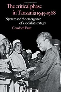 The Critical Phase in Tanzania: Nyerere and the Emergence of a Socialist Strategy