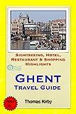 Ghent, Belgium Travel Guide: Sightseeing, Hotel, Restaurant & Shopping Highlights