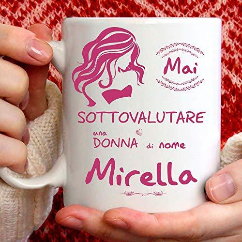 Lustige Mirella Tasse - Geeignet für Frühstück, Tee, Kaffee, Cappuccino - personalisierte Gadget-Tasse - nie unterschätzen eine Frau von NameMirella - auch als originelle und witzige Geschenkidee