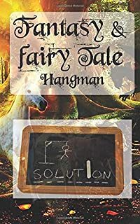 Fantasy and Fairy Tale Hangman: small compact hangman book to write in, fantasy and fairy tale list of words