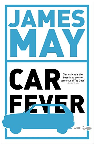 Car Fever: The car bore's essential companion (English Edition)