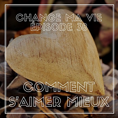 Comment s'aimer mieux     Change ma vie 38              By:                                                                                                                                 Clotilde Dusoulier                               Narrated by:                                                                                                                                 Clotilde Dusoulier                      Length: 12 mins     2 ratings     Overall 5.0