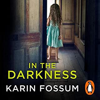 In the Darkness                   Written by:                                                                                                                                 Karin Fossum                               Narrated by:                                                                                                                                 David Rintoul                      Length: 8 hrs and 49 mins     1 rating     Overall 5.0
