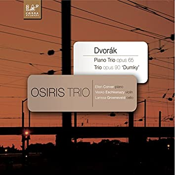 Antonin Dvorák: Piano Trio in E Minor, Op. 90 (Dumky) - Piano Trio in F Minor, Op. 65