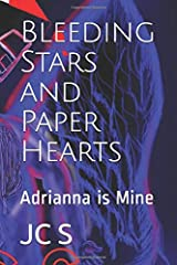 Bleeding Stars and Paper Hearts: Adrianna is Mine Paperback