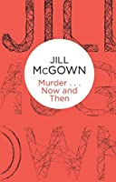 Murder... Now and Then by Jill McGown(2014-05-08)