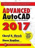 Advanced AutoCAD 2017: Exercise Workbook (Volume 1)