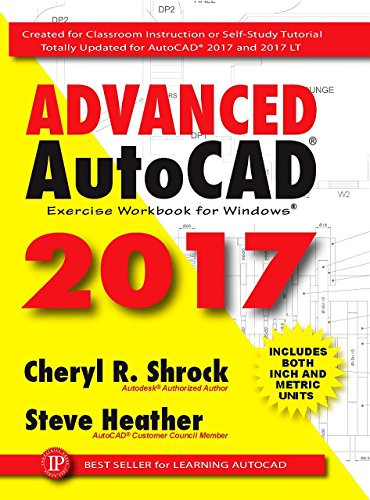 Advanced AutoCAD 2017: Exercise Workbook (English Edition)