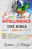 Emotional Intelligence: THE BIBLE: - 4 BOOKS IN 1- Empath, Cognitive Behavioral Therapy, Anxiety and Anger, Vagus Nerve