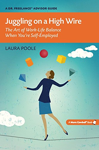 Juggling on a High Wire: The Art of Work-Life Balance When You're Self-Employed (A Dr. Freelance Advisor Guide) (English Edition)