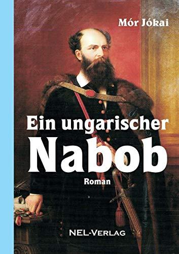Ein ungarischer Nabob, Roman