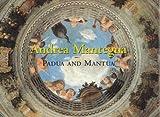 Andrea Mantegna: Padua and Mantua (The Great Fresco Cycles of the Renaissance)